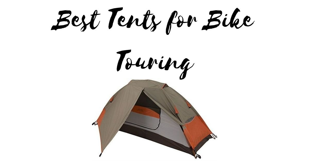 Best Tents for Bike Touring