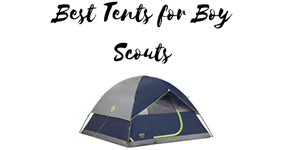 Best Tents for Boy Scouts in 2021